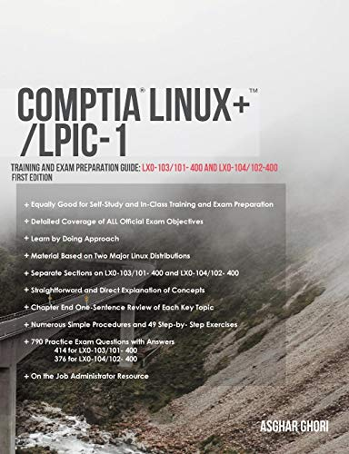 Comptia Linux+/Lpic-1: Training and Exam Preparation Guide (Exam Codes: Lx0-103/101-400 and Lx0-104/102-400) (Linux Certification Guide)