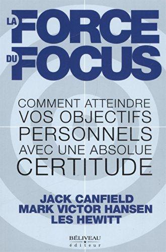 Force du focus par Jack Canfield