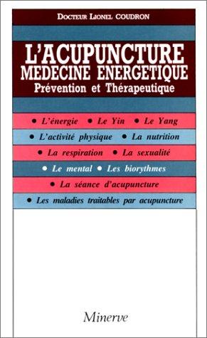Acupuncture, Medecine Énergétique (l') par Coudron l./