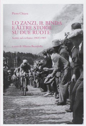 Lo Zanzi, il Binda e altre storie su due ruote. Scritti sul ciclismo 1969-1985