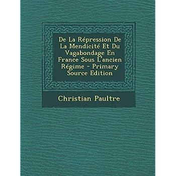 de La Repression de La Mendicite Et Du Vagabondage En France Sous L'Ancien Regime
