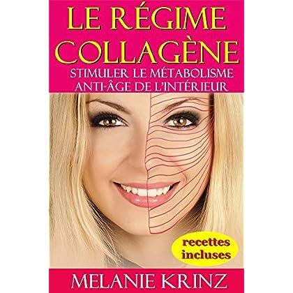 Le régime collagène: Stimuler le métabolisme  Anti-âge de l'intérieur
