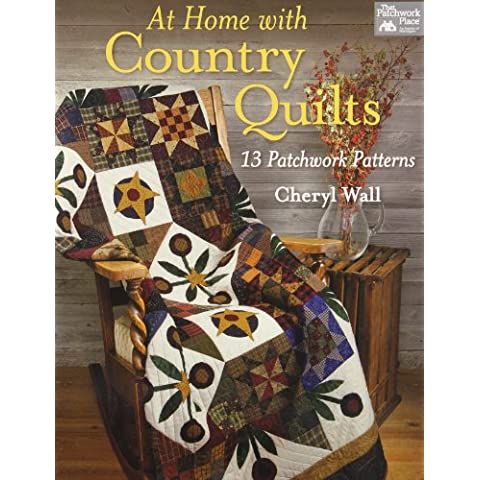 At Home with Country Quilts: 13 Patchwork Patterns by Cheryl Wall (2012-06-12)