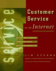 Customer Service on the Internet: Building Relationships, Increasing Loyalty, and Staying Competitive