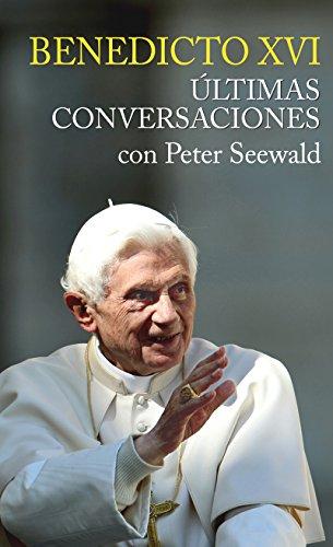 ÚLTIMAS CONVERSACIONES. Con Peter Seewald (Testimonios nº 1) por BENEDICTO XVI
