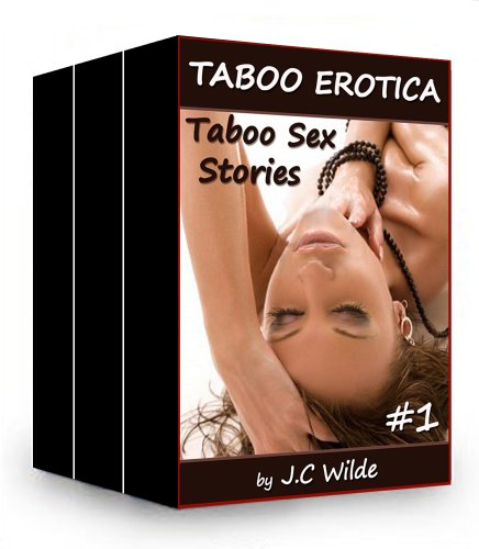Taboo Erotica #1 (3 Story Collection - Forbidden Sex Stories)