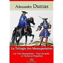 Trilogie des mousquetaires : Les Trois Mousquetaires, Vingt ans après, Le Vicomte de Bragelonne – suivi d'annexes: Nouvelle édition 2019 (French Edition)