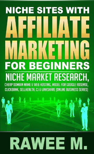 Niche Sites With Affiliate Marketing For Beginners : Niche Market Research, Cheap Domain Name &