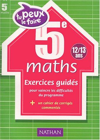 Tu peux le faire : Maths, 5e - 12-13 ans par Collectif