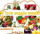I Love Veggie meals (English Edition)