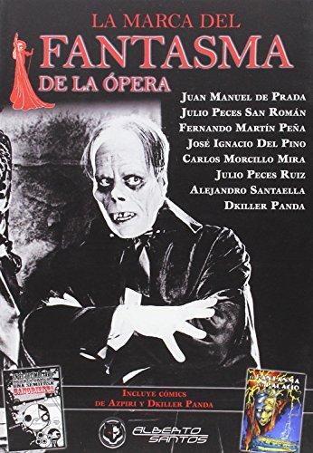 La Marca Del Fantasma De La Ópera (Narrativa Fantastica) por Julio Peces San Román