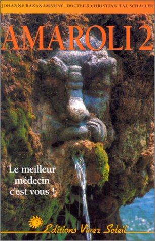 Amaroli 2 : La thérapie par l'urine, le meilleur remède est en vous !