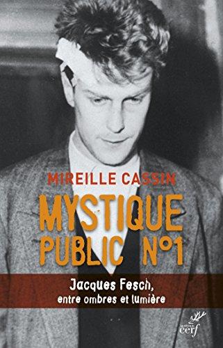 Mystique public nº1 : Jacques Fesch, entre ombres et lumière