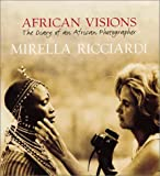 African Visions: The Diary of an African Photographer