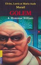 Golem, tome 4 : Monsieur William