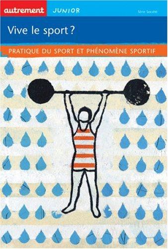 Vive le sport ? : Pratique du sport et phnomne sportif