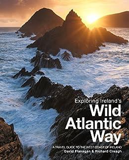 Exploring Ireland's Wild Atlantic Way: A Travel Guide to the West Coast of Ireland (English Edition)