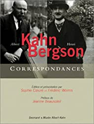 Henri Bergson Albert Kahn : Correspondances