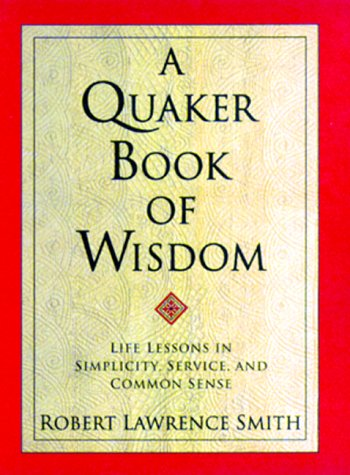 a-quaker-book-of-wisdom-life-lessons-in-simplicity-service-and-common-sense-living-planet-book