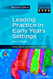 Leading Practice in Early Years Settings (Achieving EYPS Series)