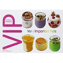 V.I.P - Very important pots