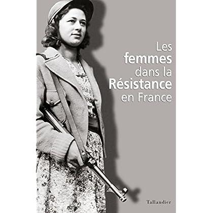 Les Femmes dans la Résistance en France (Histoire Contemp.)