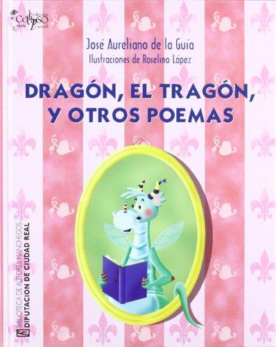 DRAGON EL TRAGON Y OTROS POEMAS por Roselino; Guía Manzaneque, José Aureliano de la López Ruiz