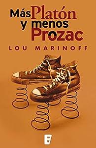 Más Platón y menos Prozac par Lou Marinoff