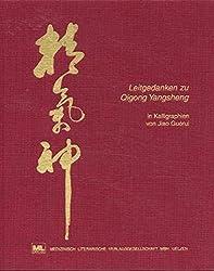 Leitgedanken zu Qigong Yangsheng in Kalligraphien von Jiao Guorui