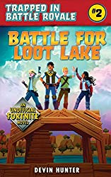 Battle for Loot Lake: An Unofficial Novel of Fortnite (Trapped In Battle Royale)