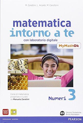 Matematica intorno a te. Con N3/F3/Q3-MyMathOK. Per la Scuola media. Con e-book. Con espansione online