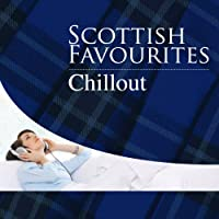 Scottish Favourites - Chillout