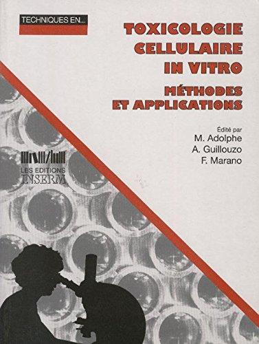Toxicologie cellulaire in vitro : Méthodes et applications par André Guillouzo