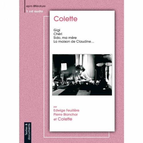 Colette : Gigi, Chéri, Sido et autres textes (feat. Edwige Feuillère, Pierre Blanchar)