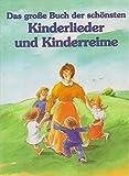 Das große Buch der schönsten Kinderlieder und Kinderreime