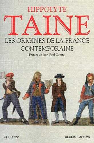 Les origines de la France contemporaine : L'ancien régime, La révolution, Le régime moderne