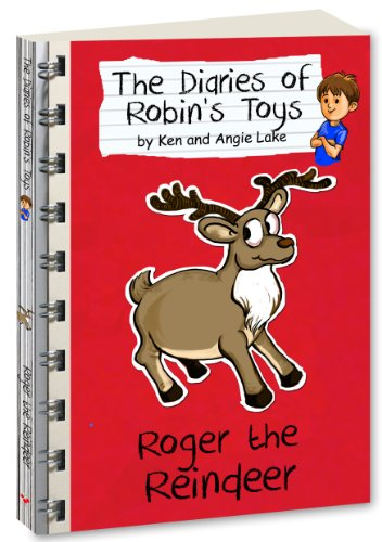 Roger the Reindeer (The Diaries of Robins Toys Book 1) (English Edition) -