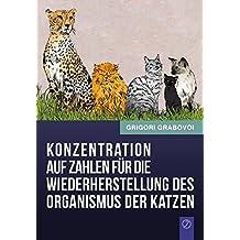 Konzentration Auf Zahlen Fur Die Wiederherstellung Des Organismus Der Katzen (German Edition)