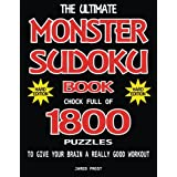 The Ultimate Monster Sudoku Book Chock Full Of 1800 Puzzles To Give Your Brain A Really Good Workout. Hard Edition: Brain Gym Series Book