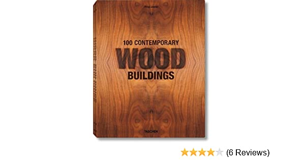 100 Contemporary Wood Buildings Bibliotheca Universalis Amazon De