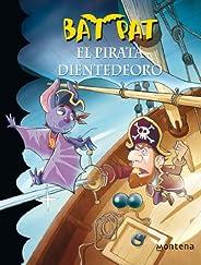 El pirata Dientedeoro (Serie Bat Pat 4)