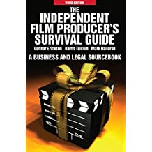 The Independent Film Producers Survival Guide: A Business and Legal Sourcebook
