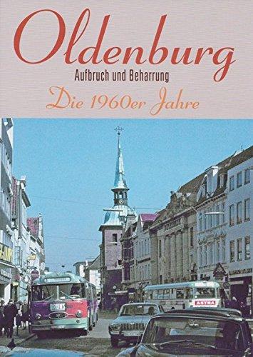 Oldenburg: Die 1960er Jahre - Aufbruch und Beharrung