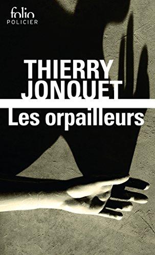 Les Orpailleurs par Thierry Jonquet