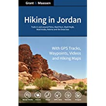 Hiking in Jordan: Trails in and Around Petra, Wadi Rum and the Dead Sea Area - With GPS E-trails, Tracks and Waypoints, Videos, Planning Tools and Hiking Maps (English Edition)