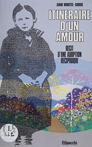 Itinéraire d'un amour: Récit d&#39...