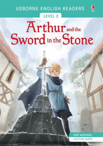 Arthur and the sword in the stone. Ediz. illustrata