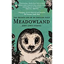 Meadowland: the private life of an English field (English Edition)