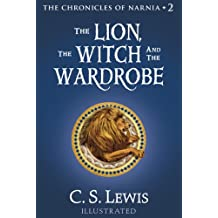 The Lion, the Witch and the Wardrobe (The Chronicles of Narnia, Book 2)