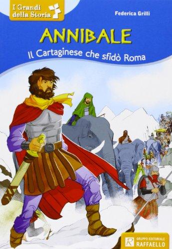 Annibale. Il cartaginese che sfidò Roma